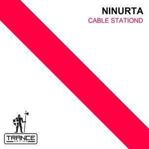 NINURTA - Cable Stationd