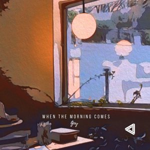 GOY - When The Morning Comes