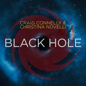 CRAIG CONNELLY/CHRISTINA NOVELLI - Black Hole