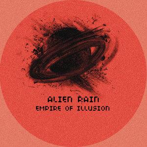 ALIEN RAIN - Empire Of Illusion