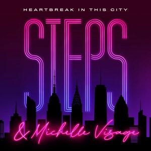 STEPS/MICHELLE VISAGE - Heartbreak In This City
