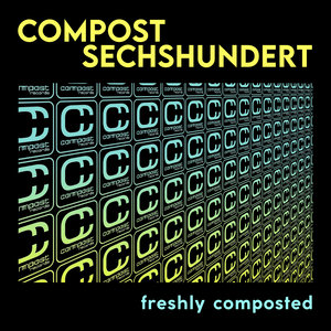 VARIOUS - Compost Sechshundert: Freshly Composted