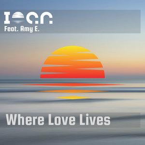 IOAN FEAT AMY E. - Where Love Lives (Original Mix)