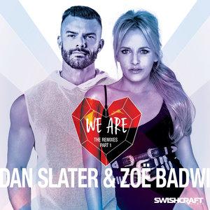 DAN SLATER/ZOE BADWI - We Are (Remix EP 1)