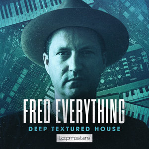 FRED EVERYTHING - Deep Textured House (Sample Pack WAV/LIVE)