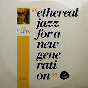 VARIOUS - Decon Curates: Ethereal Jazz For A New Generation