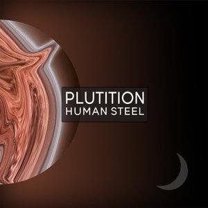 PLUTITION - Human Steel