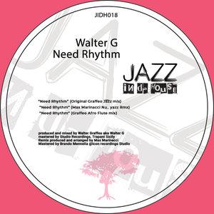 WALTER G - Need Rhythm
