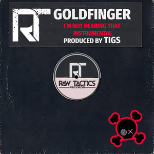 GOLDFINGER/TIGS - I'm Not Hearing That