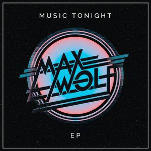 MAX WOLF - Music Tonight EP