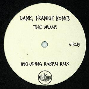 DANK/FRANKIE BONES - The Drums