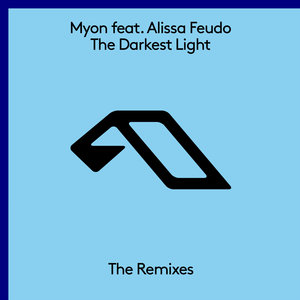 MYON FEAT ALISSA FEUDO - The Darkest Light (The Remixes)