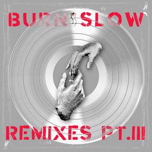 CHRIS LIEBING feat MILES COOPER SEATON - Burn Slow Remixes Part III