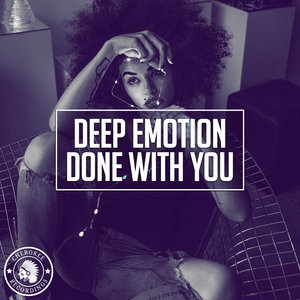 DEEP EMOTION - Done With You