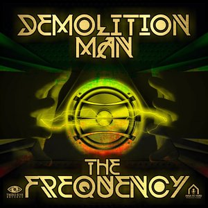DEMOLITION MAN - The Frequency