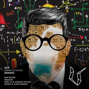 UCH - Genius Of House (Remixes)