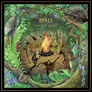 DEKEL - Ancient Future