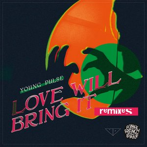 YOUNG PULSE/FUNKY FRENCH LEAGUE - Love Will Bring It (Remixes)