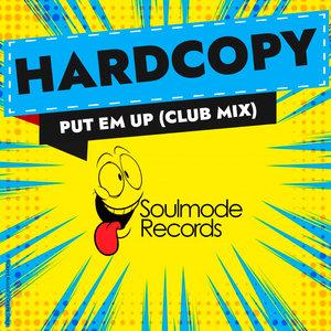 HARDCOPY - Put Em Up (Club Mix)