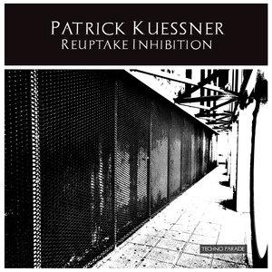 PATRICK KUESSNER - Reuptake Inhibition