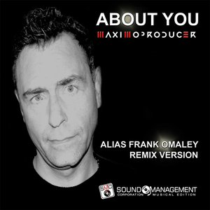 MAXIMOPRODUCER - About You (Alias Frank Omaley Remix)