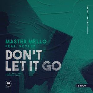 MASTER MELLO FEAT SKYLER - Don't Let It Go (Main Mix)