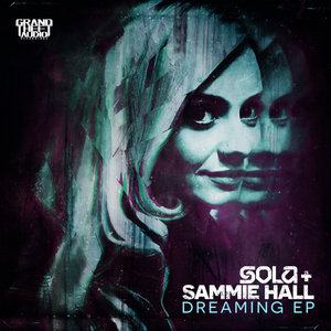 SOLA/SAMMIE HALL - Dreaming