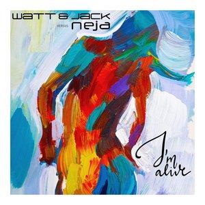 WATT & JACK/NEJA - I'm Alive