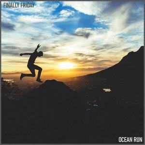 FINALLY FRIDAY - Ocean Run