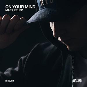 MARK KRUPP - On Your Mind