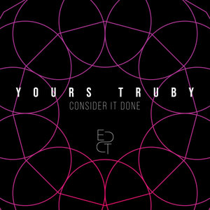 YOURS TRUBY FEAT SEAN TRUBY - Consider It Done