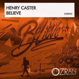 HENRY CASTER - Believe