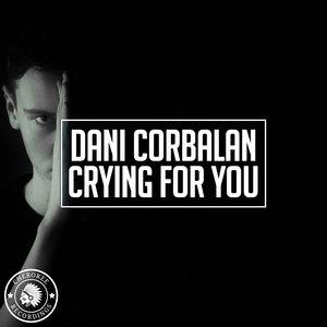 DANI CORBALAN - Crying For You