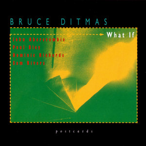 BRUCE DITMAS/JOHN ABERCROMBIE - What If