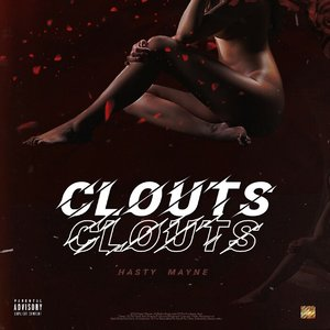 HASTY MAYNE - Clouts (Explicit)