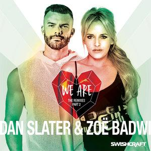 DAN SLATER/ZOE BADWI - We Are (Remix EP 2)