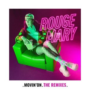 ROUGE MARY - Movin' On (The Remixes)