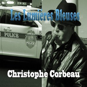CHRISTOPHE CORBEAU - Les Lumieres Bleues
