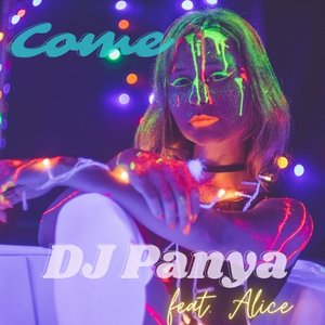 DJ PANYA FEAT ALICE - Come