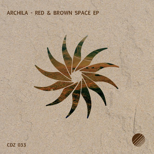 ARCHILA - Red & Brown Space EP