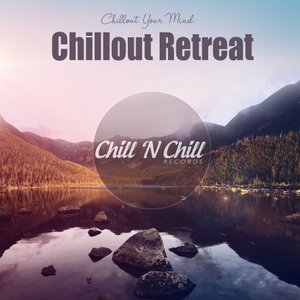 VARIOUS - Chillout Retreat: Chillout Your Mind