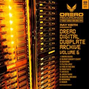 RAY KEITH - Dread Digital Dubplate Archive Vol 6