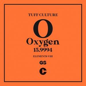 TUFF CULTURE - Elements 8 (Oxygen Edition)