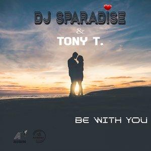 DJ SPARADISE/TONY T. - Be With You