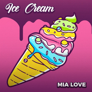 MIA LOVE - Ice Cream