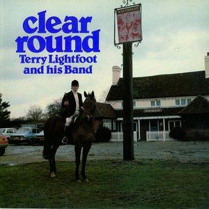 TERRY LIGHTFOOT & HIS BAND - Clear Round