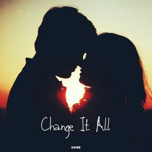 EAVEN - Change It All