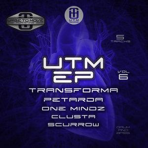 ONE MINDZ/CLUSTA/TRANSFORMA/SCURROW/PETARDA - UTM Vol 6