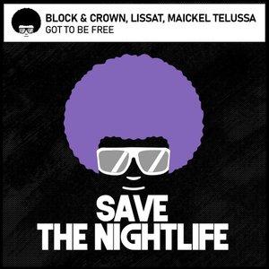 BLOCK & CROWN/LISSAT/MAICKEL TELUSSA - Got To Be Free