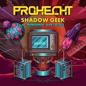 PROHECHT - Shadow Geek